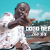 Download Video : Dogo Dee Sio Siri  (New Music Video)