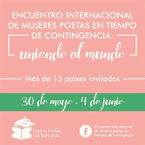 NOTICIAS Encuentro Internacional de Mujeres Poetas en Tiempo de Contingencia: Uniendo al Mundo | Redacción Bitácora de vuelos