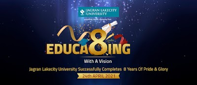 On a mission of Igniting Minds and Changing Lives, Jagran Lakecity University turns 8