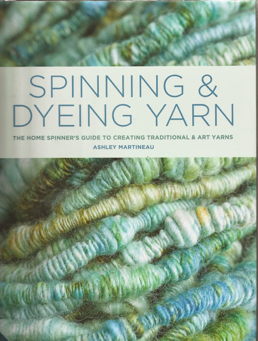 Book Review - Spinning & Dyeing Yarn by Ashley Martineau