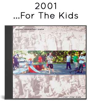 2001 - ...For The Kids