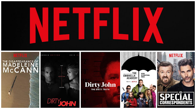 collage - Netflix logo on the top. Show posters on the bottom - the disappearance of madeleine mccann, dirty john, dirty john the ugly truth, the umbrella academy, special correspondents