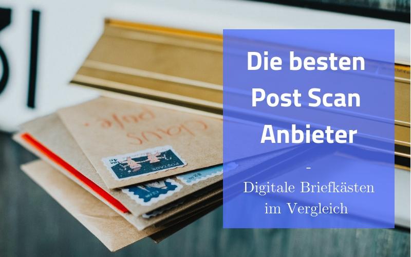 Die besten Post Scan Service Anbieter - digitale Briefkästen im Vergleich 2019