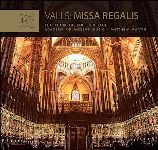 Francisco Valls Missa Regalis; Choir of Keble College, Academy of Ancient Music, Matthew Martin; AAM