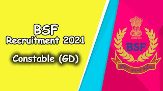 BSF Recruitment 2021 Constable (GD)