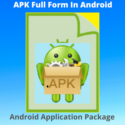 APK Full Form In Android