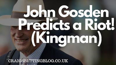 John Gosden Kingman colt Riot
