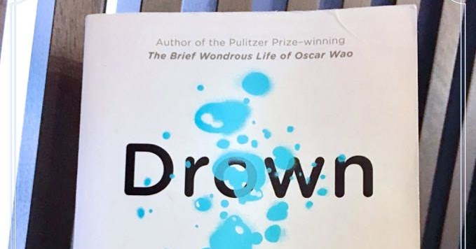 "junot díaz drown a struggle for Discover junot diaz famous and rare quotes share junot diaz quotations about writing junot diaz quotes quotes about: junot diaz (2009) ""drown""."