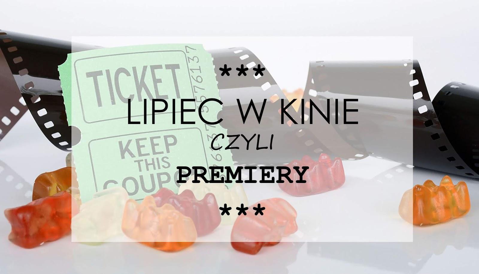 Premiery kinowe - Lipiec 2018