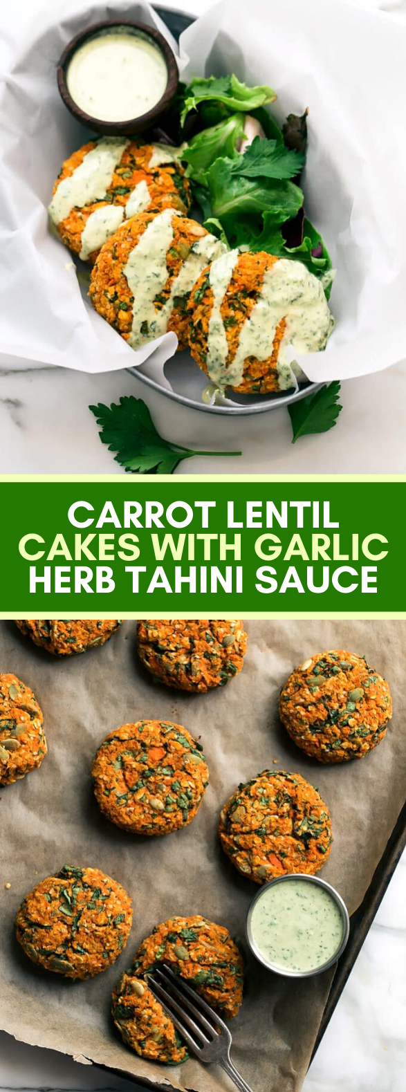 CARROT-LENTIL CAKES WITH GARLIC-HERB TAHINI SAUCE #vegan #glutenfree