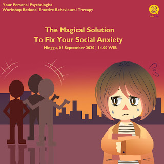 """Workshop Your Personal Psychologist (YPP) """"Rational Emotive Behavior Therapy - Magical Solution to Fix Your Social Anxiety"""""""