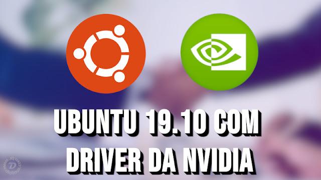 Ubuntu 19.10 vai trazer driver da Nvidia embutidos na ISO
