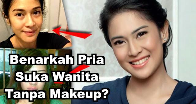 Benarkah Pria Suka Wanita Tanpa Makeup?
