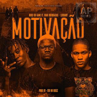 Miro Do Game Feat. Uami Ndongadas & Lurhany – Motivação (Afro Trap) [Download]