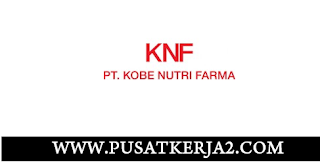 Loker Medan Terbaru SMA SMK D3 S1 Juni 2020 di PT Kobe Nutri Farma