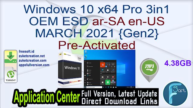 Windows 10 x64 Pro 3in1 OEM ESD ar-SA en-US MARCH 2021 {Gen2}  Pre-Activated