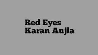 Red Eyes Karan Aujla