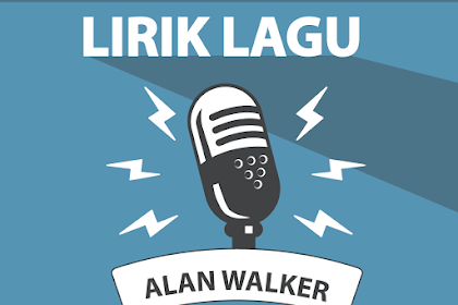 Lirik Lagu Lily - Alan Walker Feat K-391 & Emelie Hollow