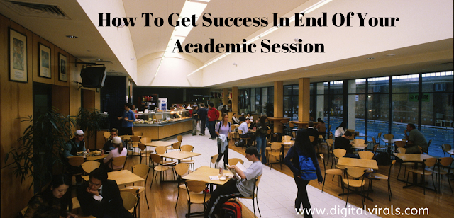 How To Get Success In End Of Your Academic Session