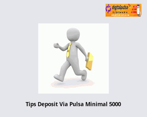 Tips Deposit Via Pulsa Minimal 5000