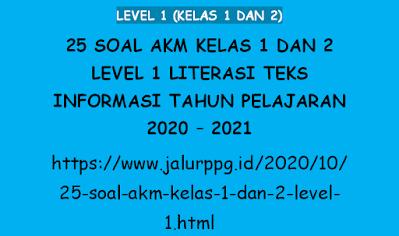 25 Soal AKM Kelas 1 dan 2 Level 1 Literasi Teks Informasi Tahun Pelajaran 2020 - 2021