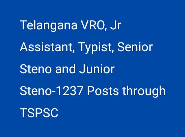 Telangana VRO, Jr Assistant, Typist, Senior Steno and Junior Steno-1237 Posts through TSPSC