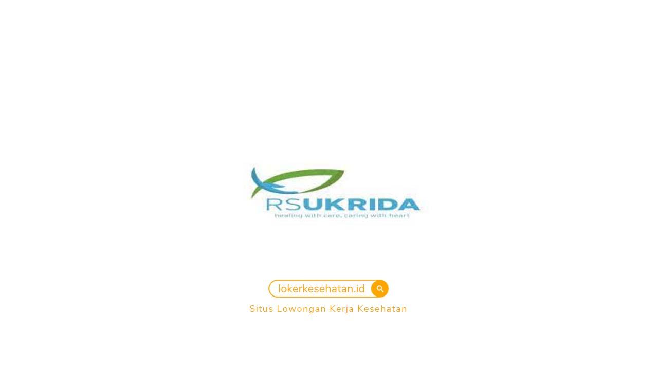 Lowongan Kerja RS Ukrida Jakarta