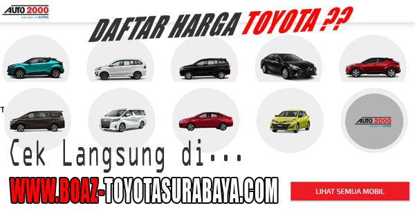 Daftar Harga Toyota Surabaya Berlaku Jawa Timur Auto 2000 Kertajaya Harga Mobil Toyota Auto 2000 Kertajaya Surabaya Boaz Toyota