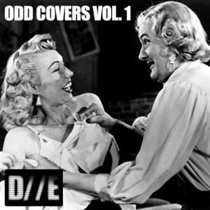 D//E Playlist: Odd Covers Vol. 1