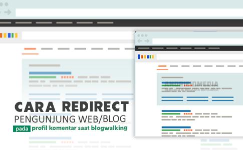 Cara Mengarahkan Pengunjung Langsung Ke Website / Blog Saat Melakukan Blogwalking
