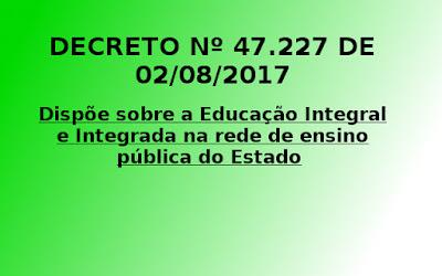 Dispõe sobre a Educação Integral e Integrada na rede de ensino pública do Estado
