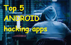 Top 5 hacking ANDROID apps