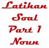 Latihan Soal Noun, Tes Bahasa Inggris, Soal Bahasa Inggris Noun, Kumpulan Soal Bahasa Inggris Noun