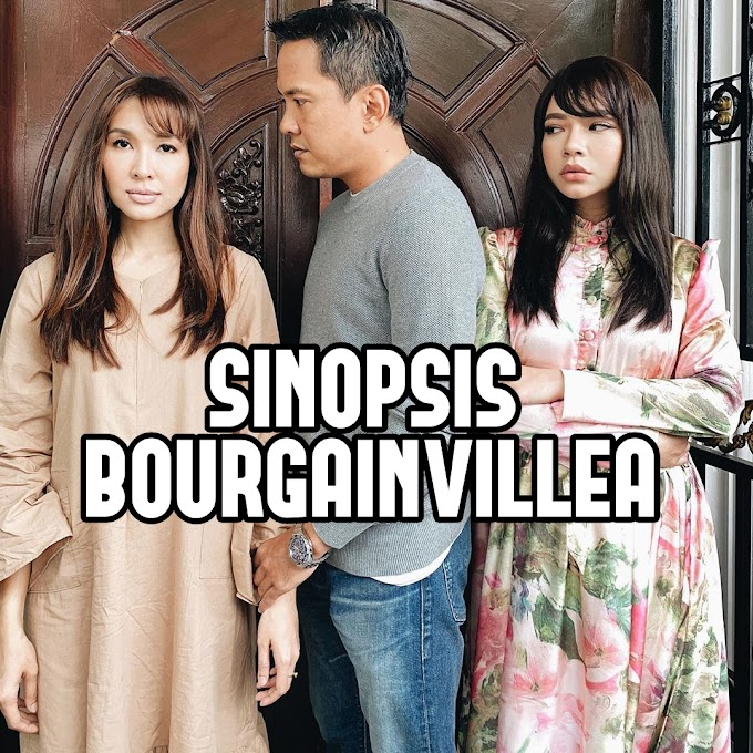 SINOPSIS BOUGAINVILLEA (TV3)