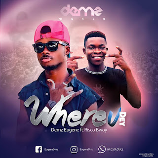 Demz Eugene - Where You Dey ft Risco Bwoy