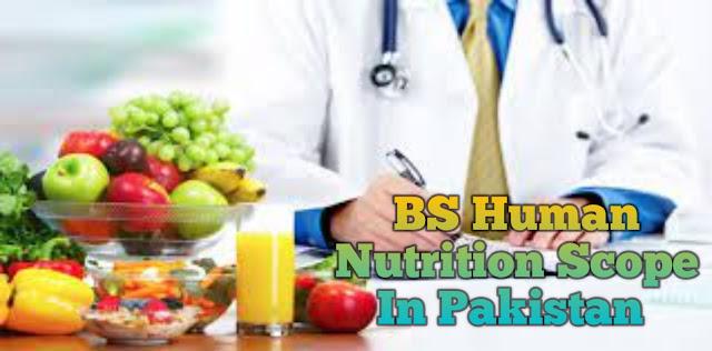 BS Human Nutrition Scope In Pakistan