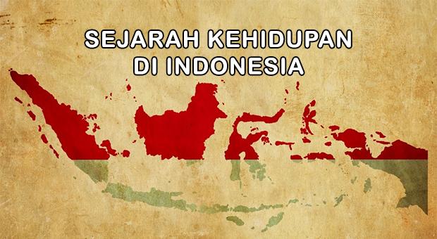 Awal Mula Sejarah Kehidupan di Indonesia | Makalah Kondang