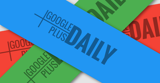 Closing the doors on Google Plus Daily