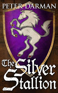 The Silver Stallion (Catalan Chronicles Book 4) by Peter Darman