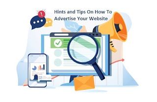 Hints and Tips On How To Advertise Your Website