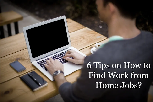 6 Tips on How to Find Work from Home Jobs?