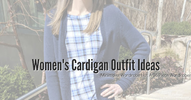 Women's Cardigan Outfit Ideas (Minimalist Wardrobe List: A 36 Piece Wardrobe)