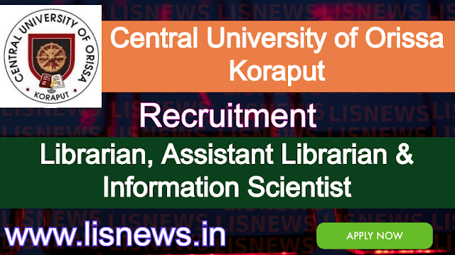 Librarian, Assistant Librarian and Information Scientist at Central University of Orissa, Koraput