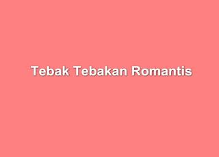 Tebak Tebakan Romantis