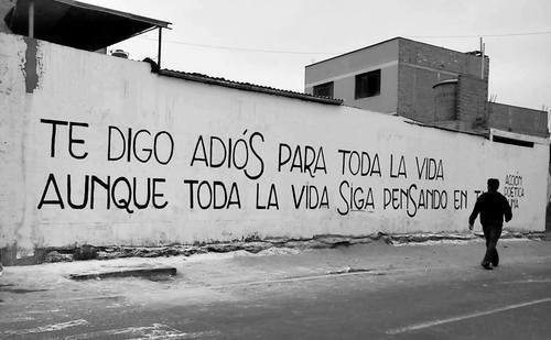 """""""Te digo adiós para toda la vida aunque toda la vida siga pensando en ti"""" José Ángel Buesa - Poema de la despedida"""