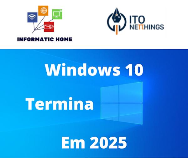 Windows 10 deixa de ser suportado em 2025!!!