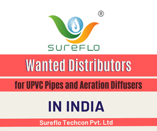 Wanted Distributors for UPVC Pipes and Aeration Diffusers