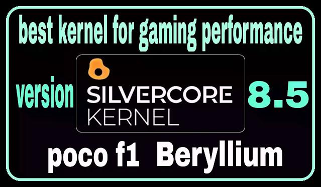 SilverCore-8.5-best-Kernel-poco-f1-beryllium-Android-gaming