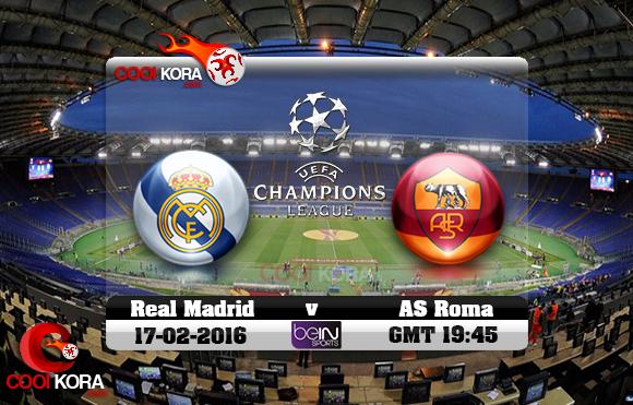 مشاهدة مباراة روما وريال مدريد اليوم 17-2-2016 في دوري أبطال أوروبا