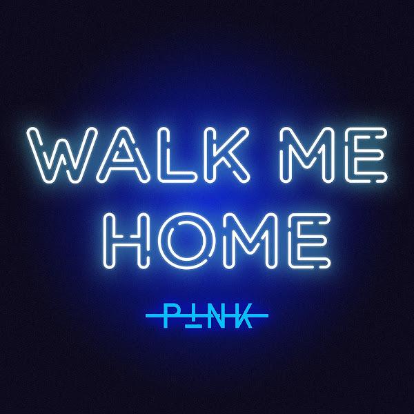 P!nk - Walk Me Home - Single Cover